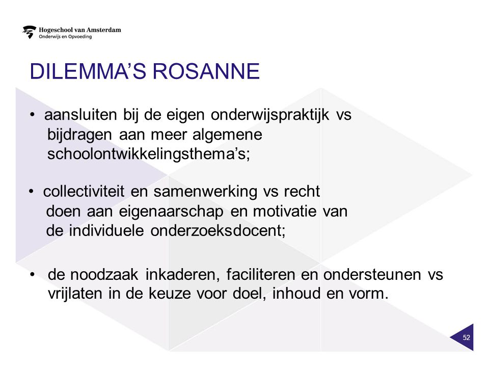 Dilemma's Rosanne aansluiten bij de eigen onderwijspraktijk vs