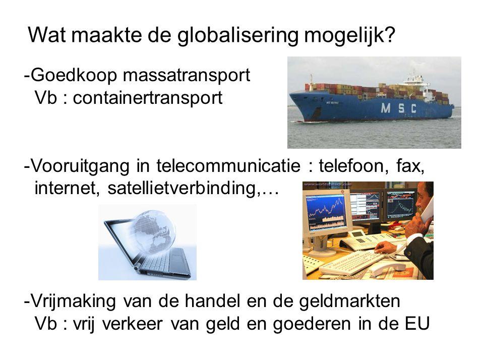 Wat maakte de globalisering mogelijk