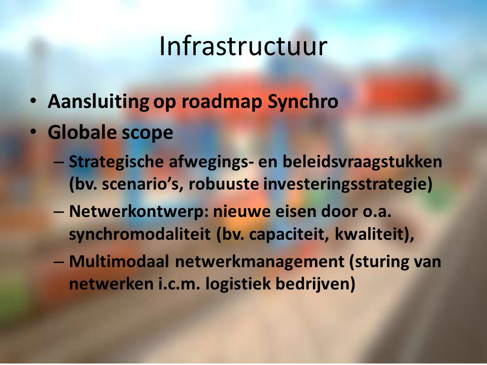Infrastructuur Aansluiting op roadmap Synchro Globale scope