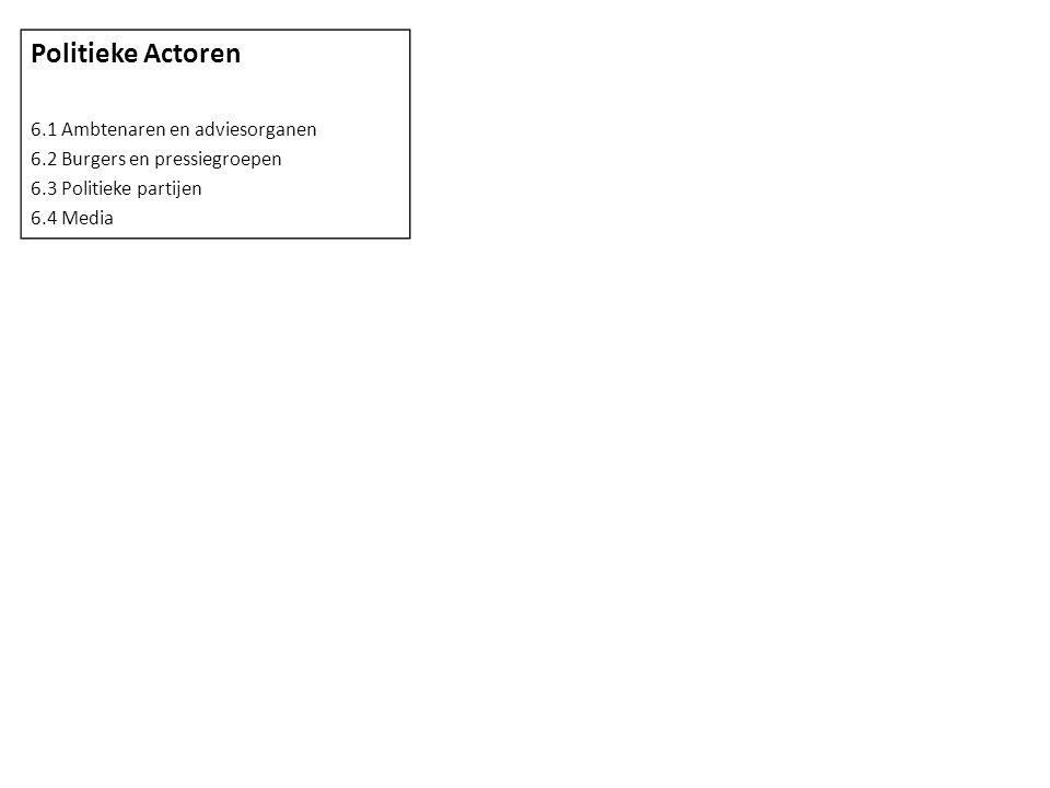 Politieke Actoren 6.1 Ambtenaren en adviesorganen