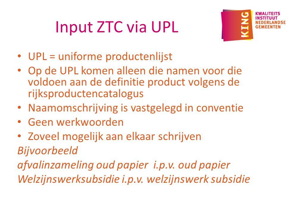 Input ZTC via UPL UPL = uniforme productenlijst