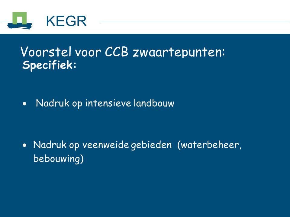 KEGR Voorstel voor CCB zwaartepunten: Specifiek: