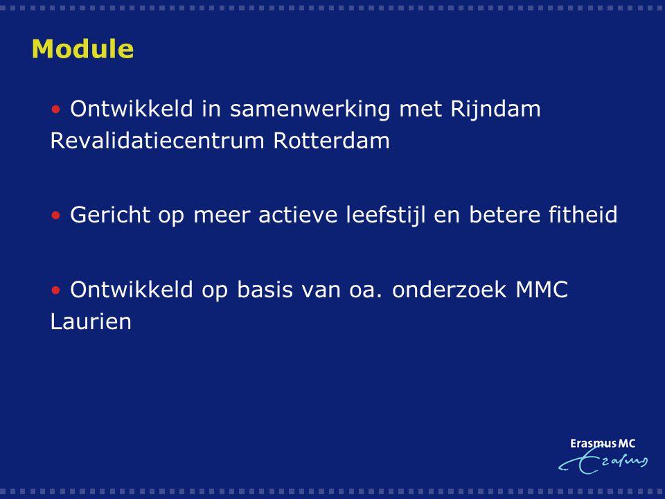 Module • Ontwikkeld in samenwerking met Rijndam Revalidatiecentrum Rotterdam. • Gericht op meer actieve leefstijl en betere fitheid.