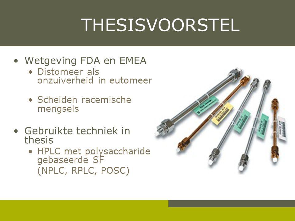 THESISVOORSTEL Wetgeving FDA en EMEA Gebruikte techniek in thesis