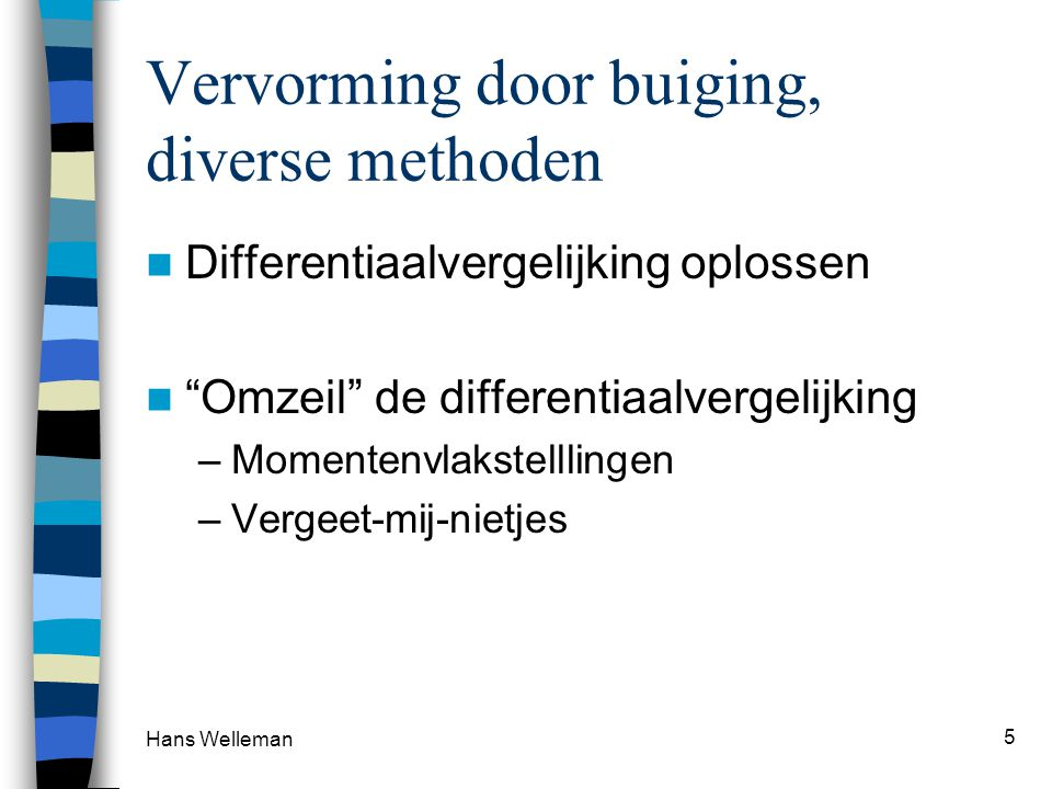 Vervorming door buiging, diverse methoden