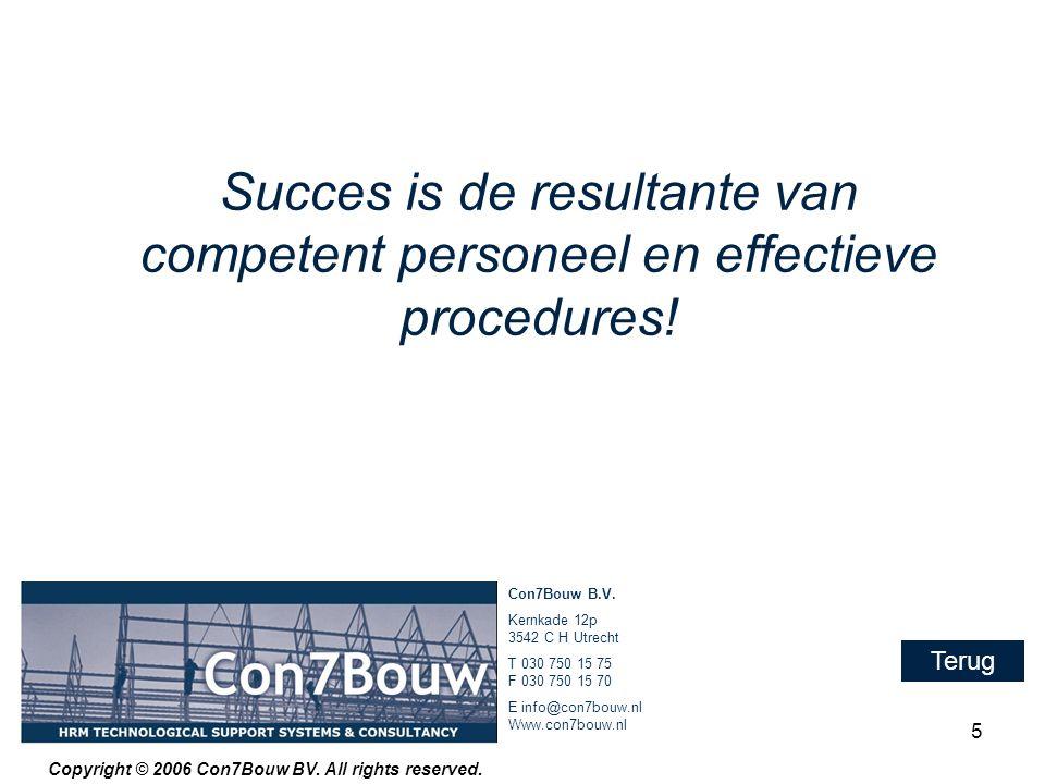 Succes is de resultante van competent personeel en effectieve procedures!