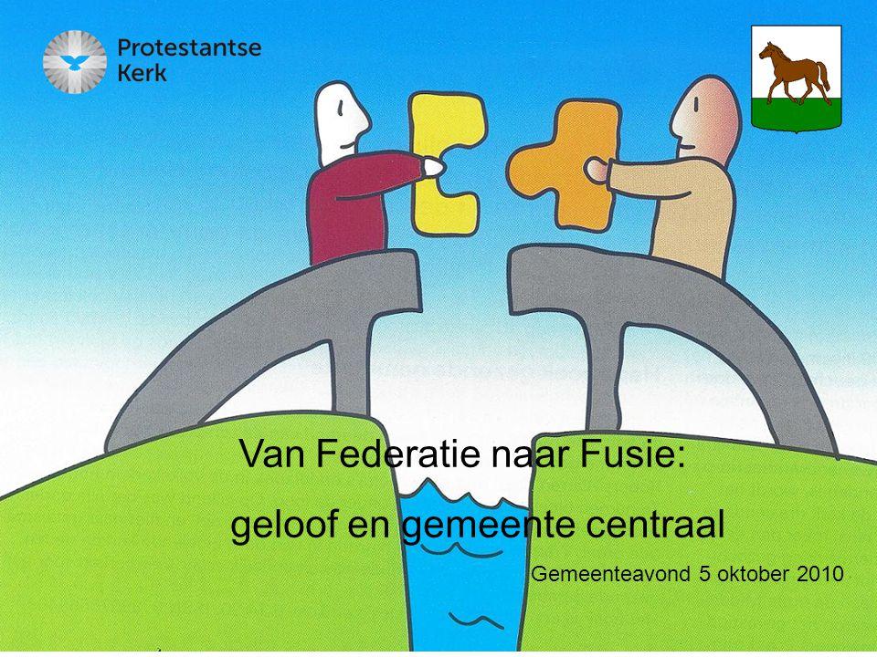 Van Federatie naar Fusie: geloof en gemeente centraal