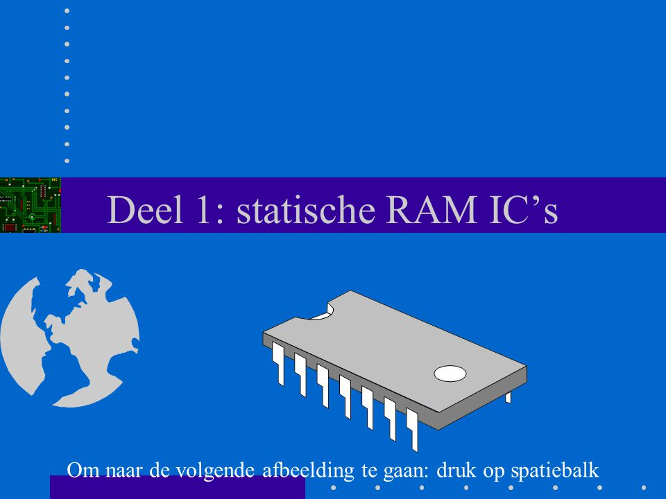 Deel 1: statische RAM IC's