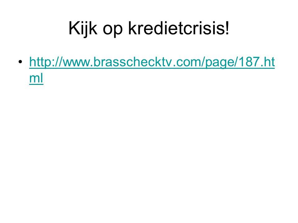 Kijk op kredietcrisis! http://www.brasschecktv.com/page/187.html
