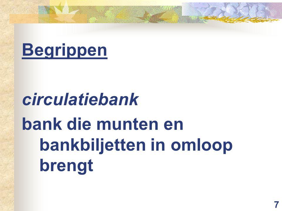Begrippen circulatiebank bank die munten en bankbiljetten in omloop brengt