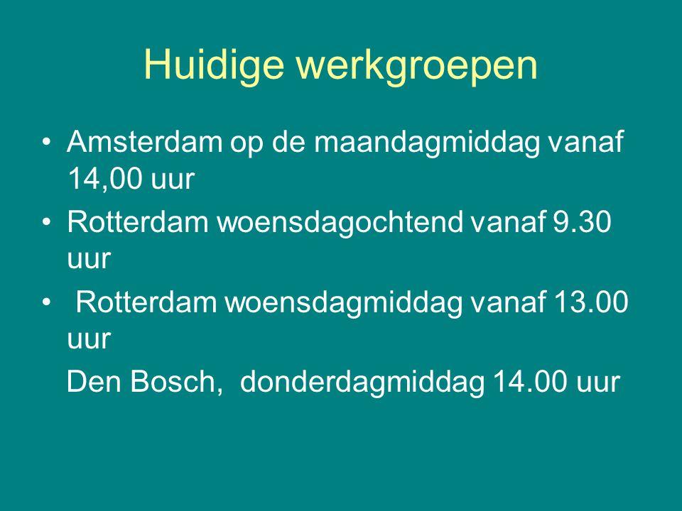 Huidige werkgroepen Amsterdam op de maandagmiddag vanaf 14,00 uur