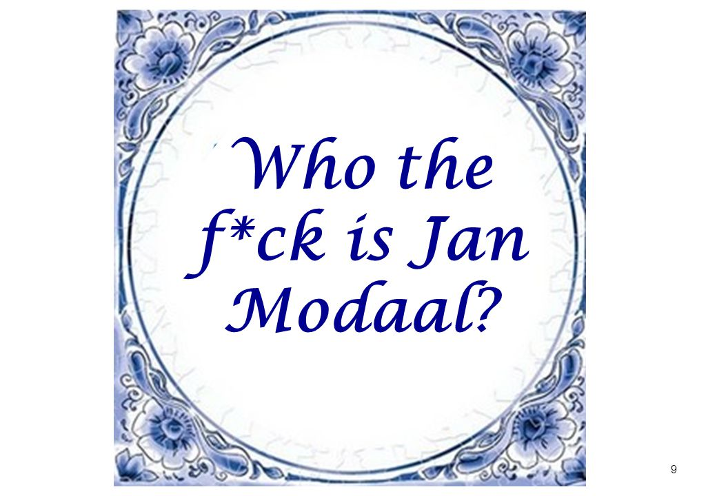 Who the f*ck is Jan Modaal