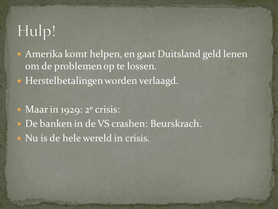 Hulp! Amerika komt helpen, en gaat Duitsland geld lenen om de problemen op te lossen. Herstelbetalingen worden verlaagd.