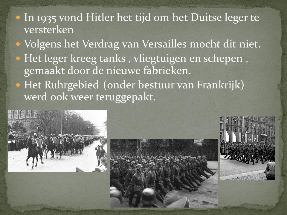 In 1935 vond Hitler het tijd om het Duitse leger te versterken