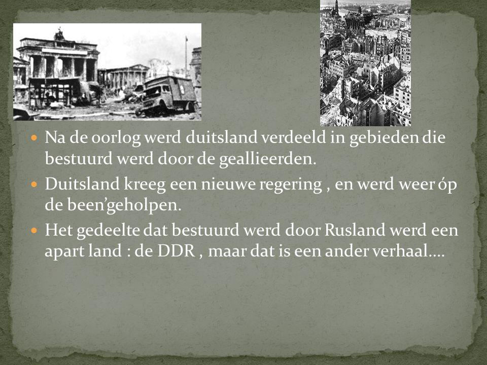Einde Na de oorlog werd duitsland verdeeld in gebieden die bestuurd werd door de geallieerden.