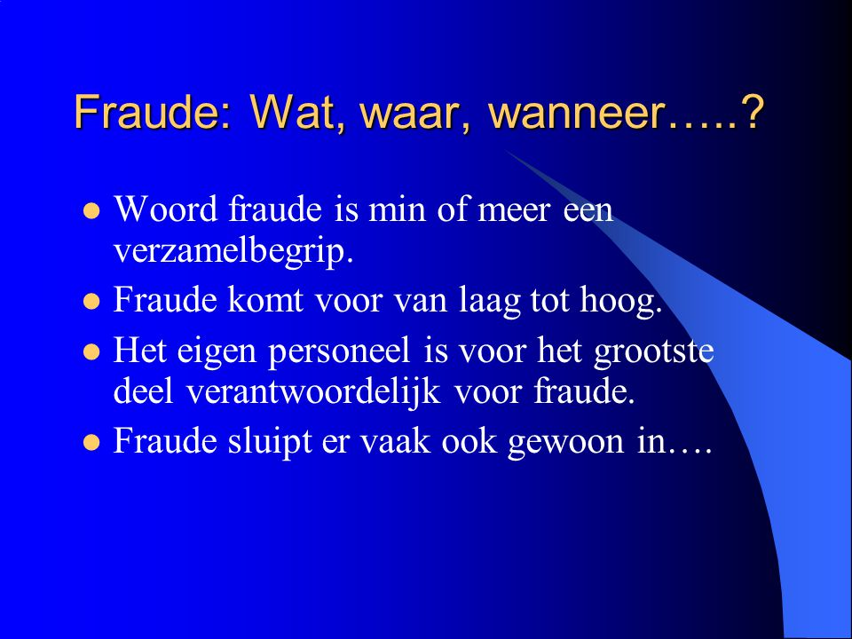 Fraude: Wat, waar, wanneer…..