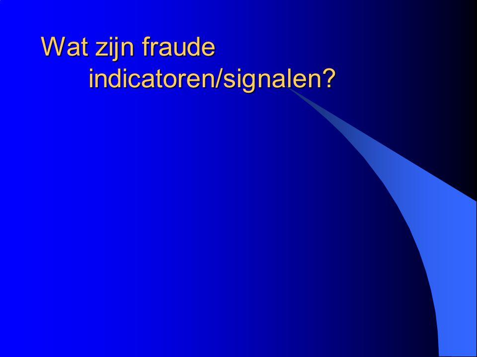 Wat zijn fraude indicatoren/signalen