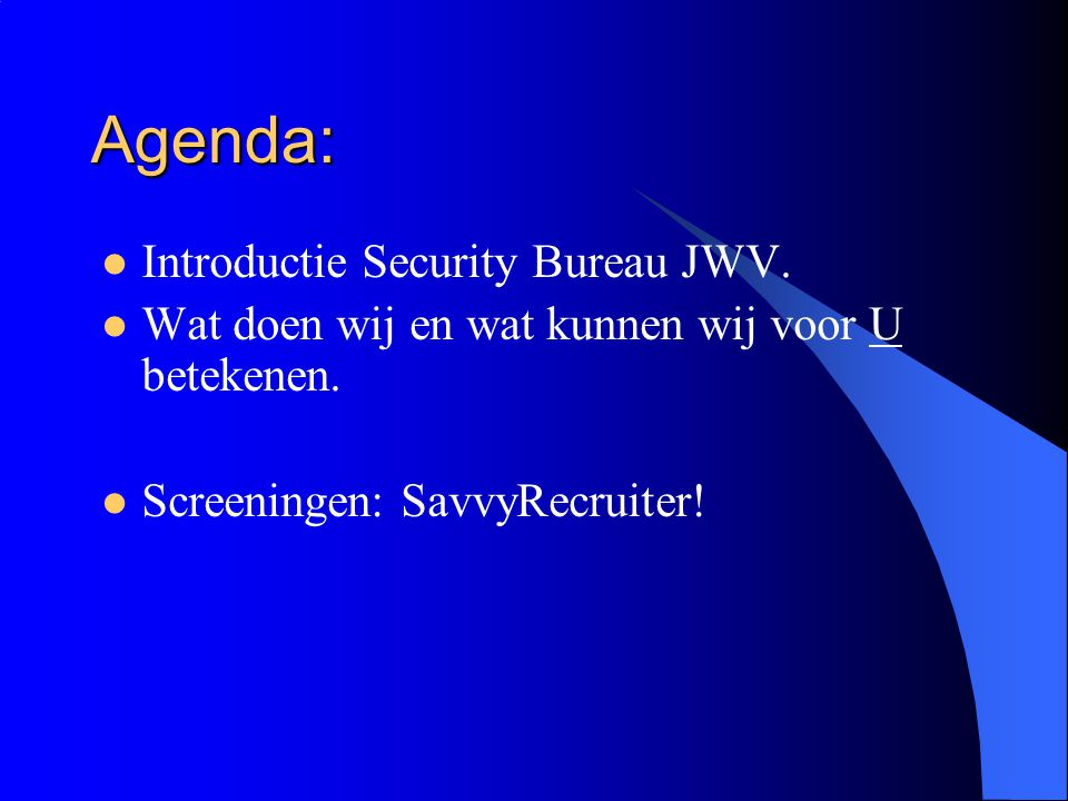 Agenda: Introductie Security Bureau JWV.