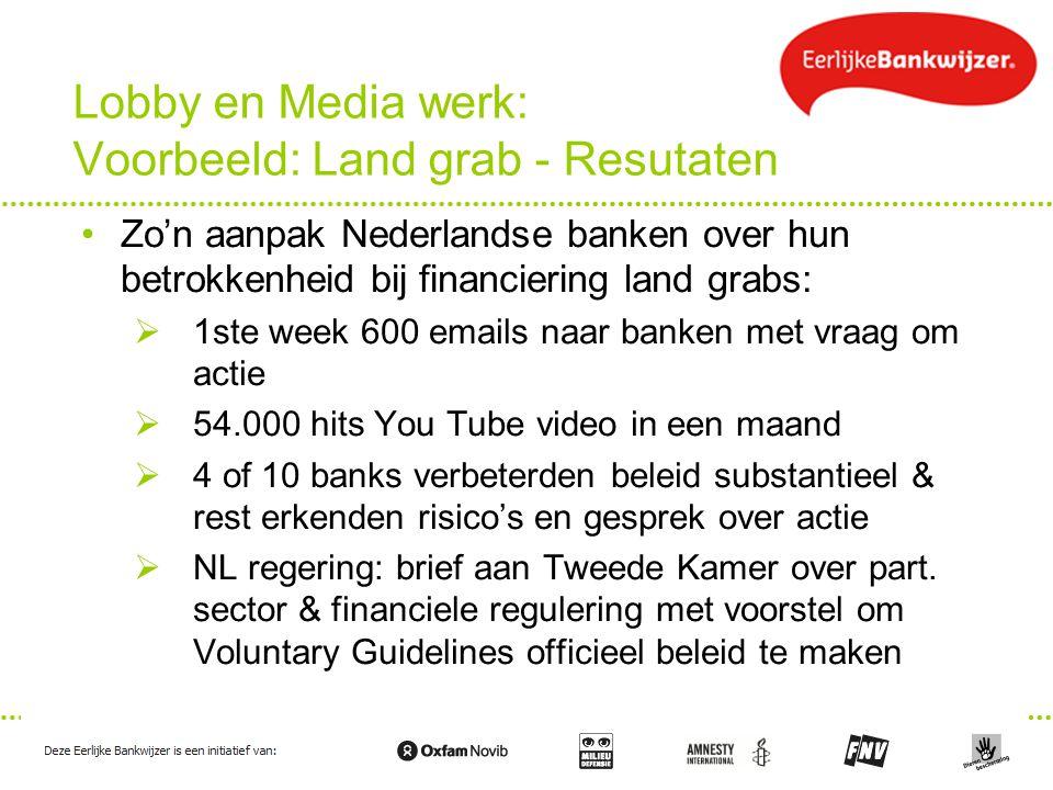Lobby en Media werk: Voorbeeld: Land grab - Resutaten