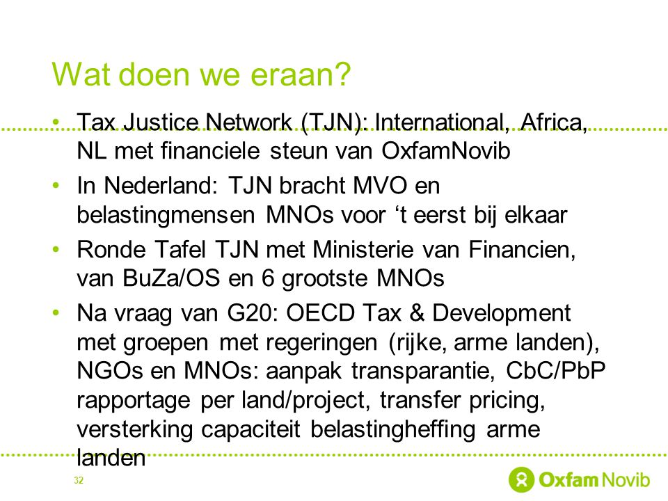 Wat doen we eraan Tax Justice Network (TJN): International, Africa, NL met financiele steun van OxfamNovib.