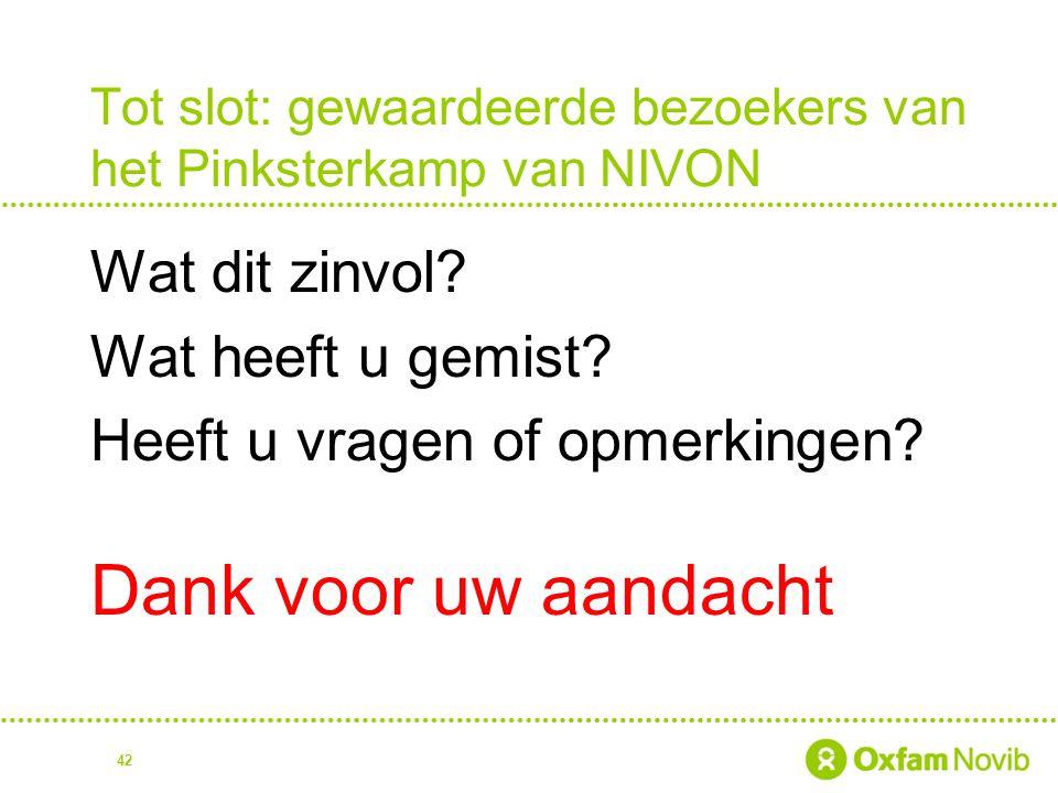 Tot slot: gewaardeerde bezoekers van het Pinksterkamp van NIVON