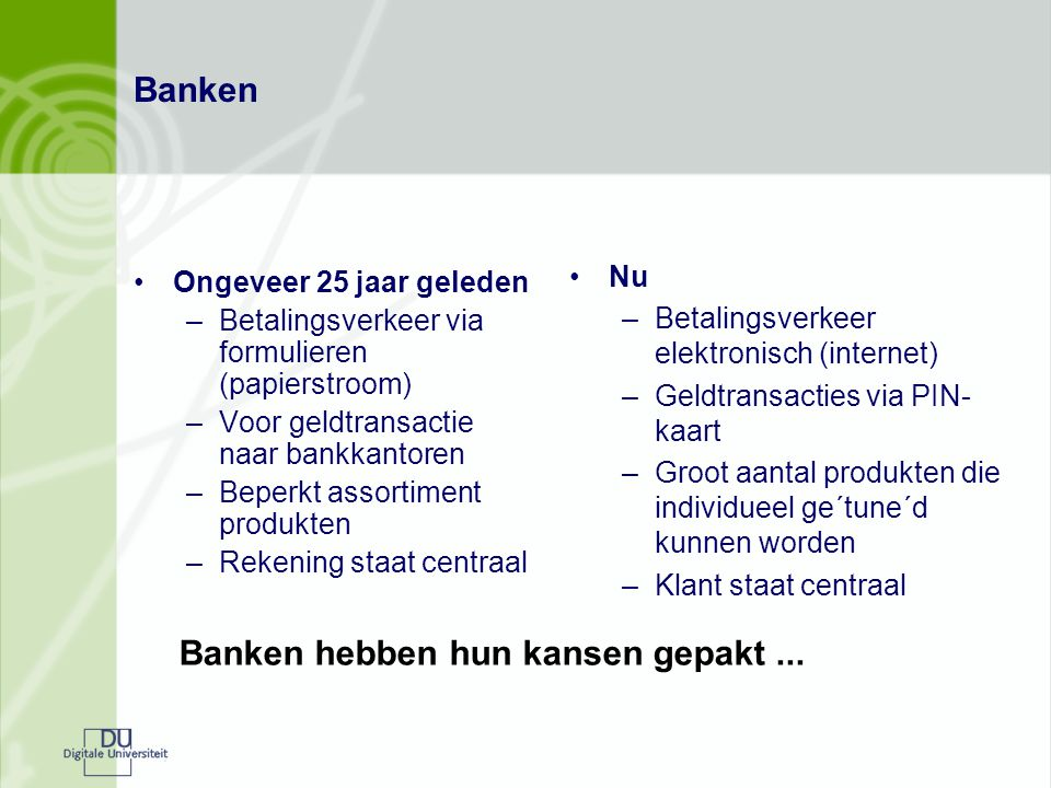 Banken hebben hun kansen gepakt ...