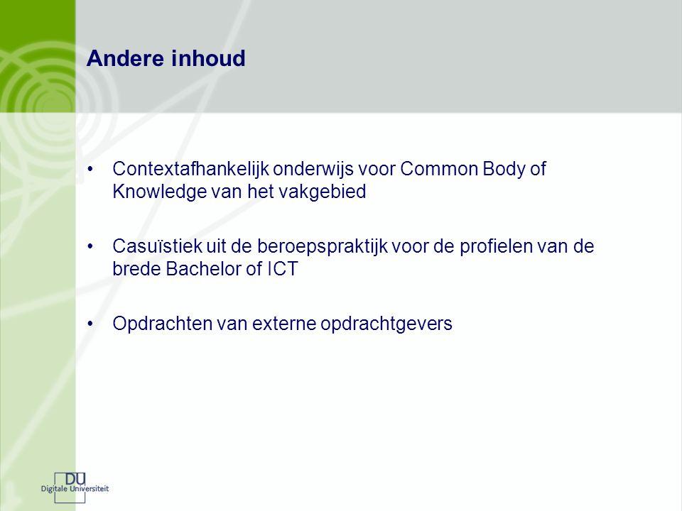 Andere inhoud Contextafhankelijk onderwijs voor Common Body of Knowledge van het vakgebied.