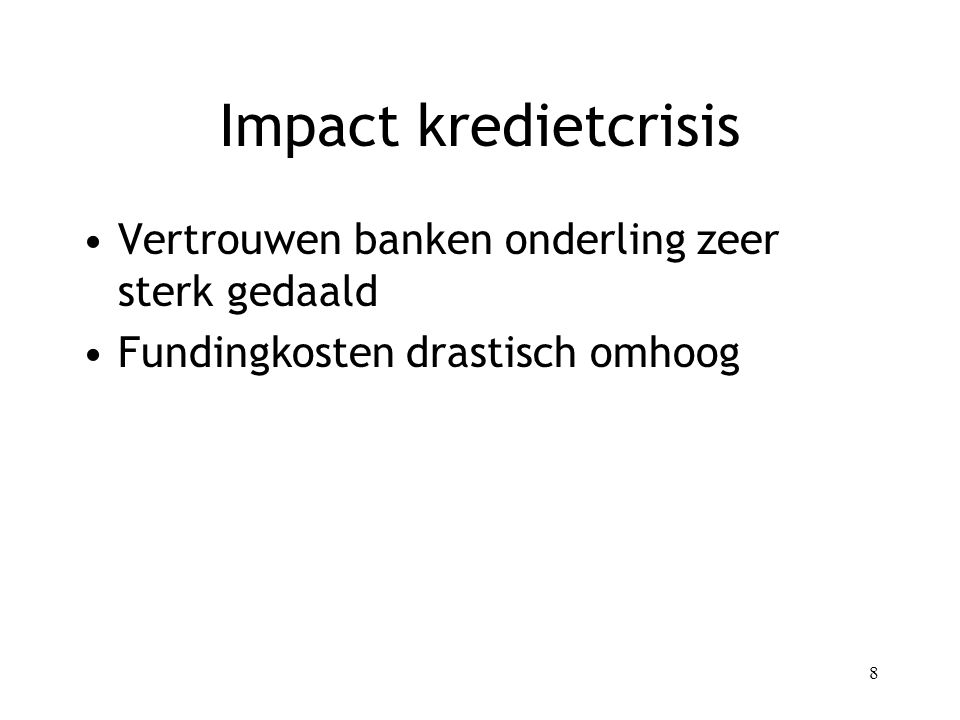 Impact kredietcrisis Vertrouwen banken onderling zeer sterk gedaald
