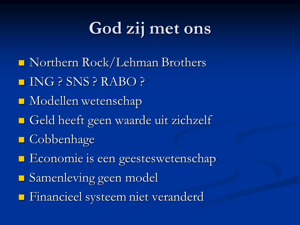 God zij met ons Northern Rock/Lehman Brothers ING SNS RABO