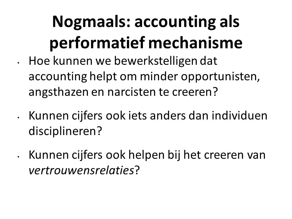 Nogmaals: accounting als performatief mechanisme