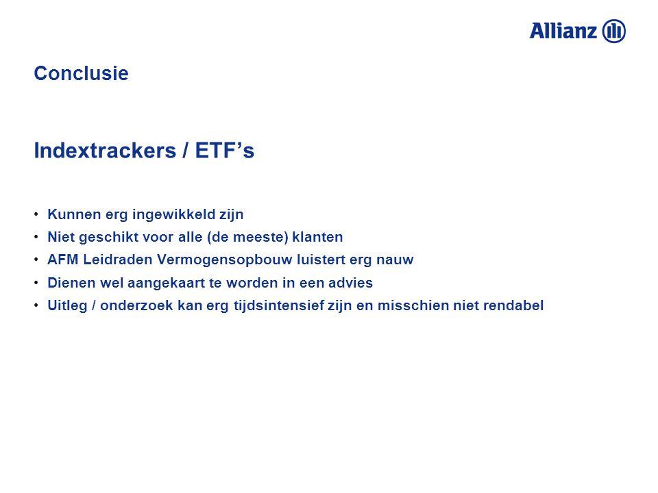 Indextrackers / ETF's Conclusie Kunnen erg ingewikkeld zijn