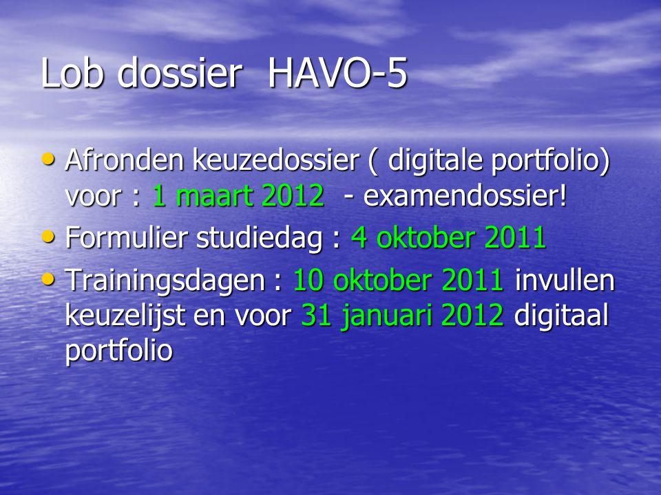 Lob dossier HAVO-5 Afronden keuzedossier ( digitale portfolio) voor : 1 maart 2012 - examendossier!