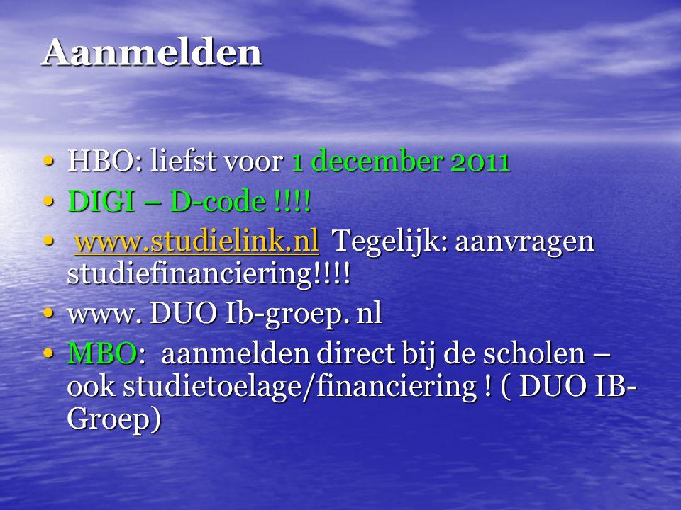 Aanmelden HBO: liefst voor 1 december 2011 DIGI – D-code !!!!