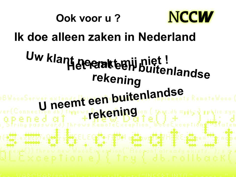 Ik doe alleen zaken in Nederland