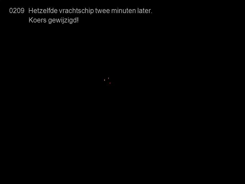 0209 Hetzelfde vrachtschip twee minuten later.