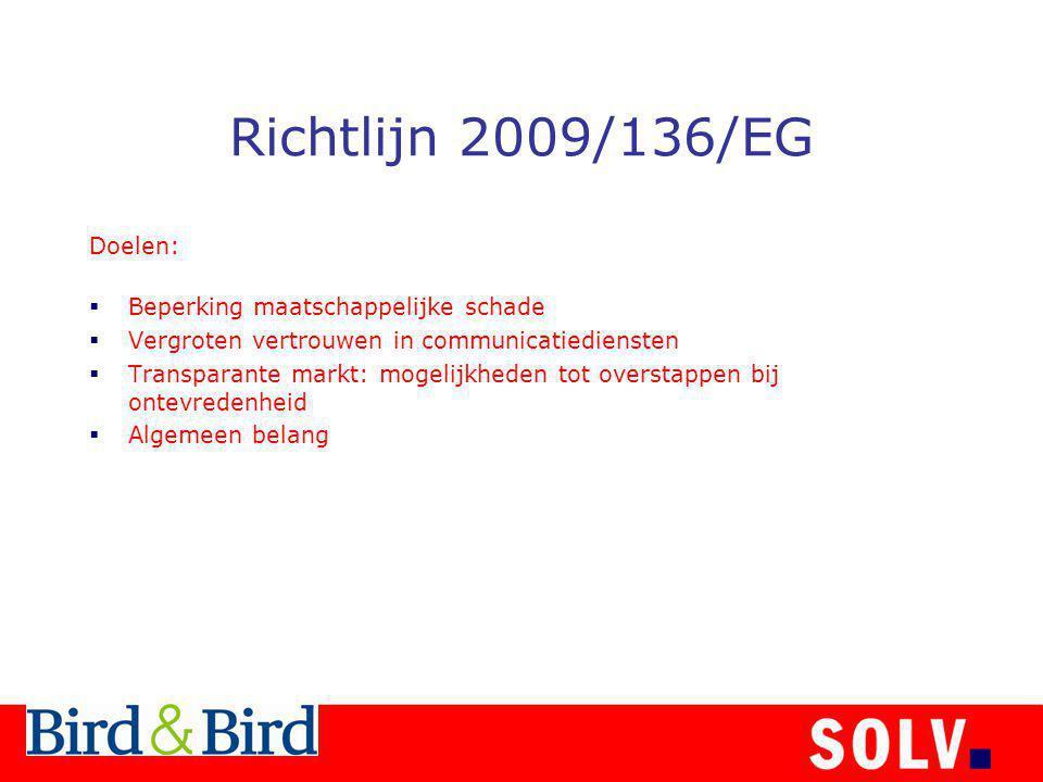 Richtlijn 2009/136/EG Doelen: Beperking maatschappelijke schade