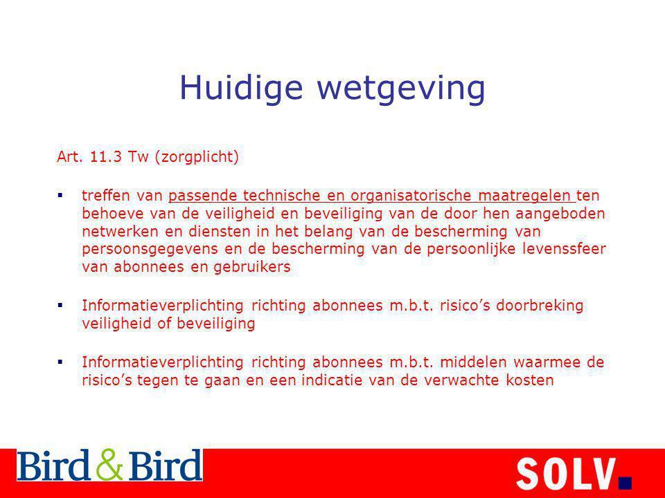 Huidige wetgeving Art. 11.3 Tw (zorgplicht)