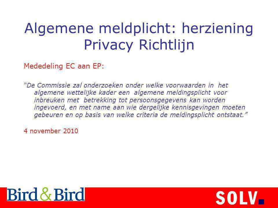 Algemene meldplicht: herziening Privacy Richtlijn