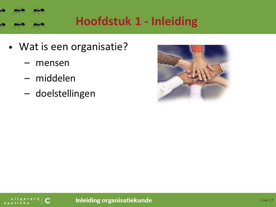 Hoofdstuk 1 - Inleiding Wat is een organisatie mensen middelen