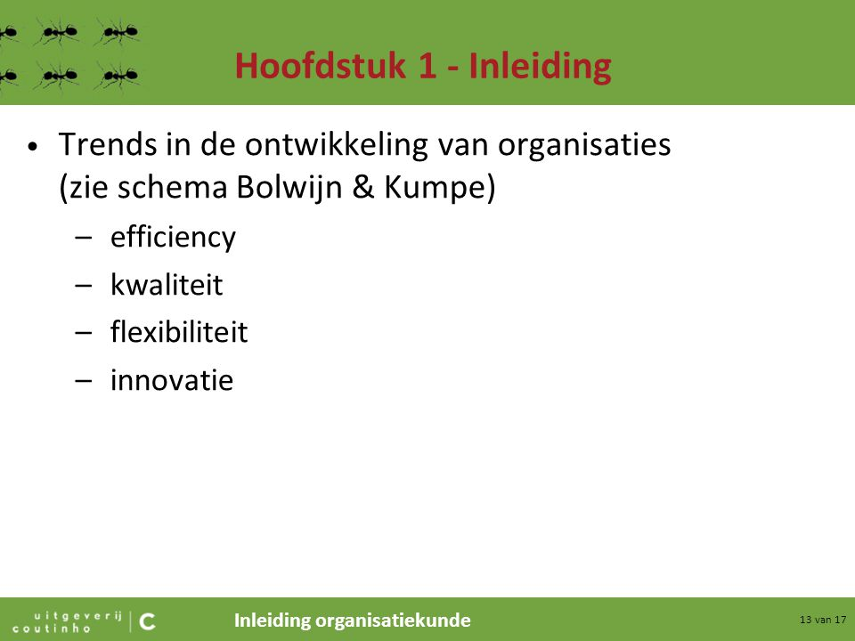 Hoofdstuk 1 - Inleiding Trends in de ontwikkeling van organisaties (zie schema Bolwijn & Kumpe) efficiency.