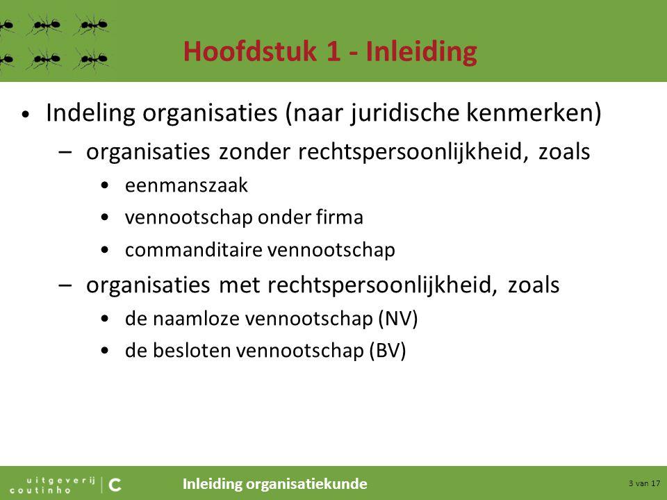 Hoofdstuk 1 - Inleiding Indeling organisaties (naar juridische kenmerken) organisaties zonder rechtspersoonlijkheid, zoals.