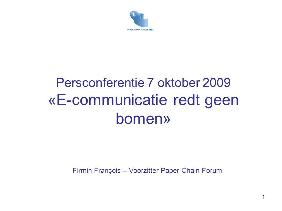 Persconferentie 7 oktober 2009 «E-communicatie redt geen bomen»