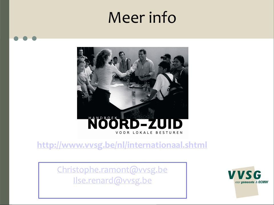 Meer info http://www.vvsg.be/nl/internationaal.shtml