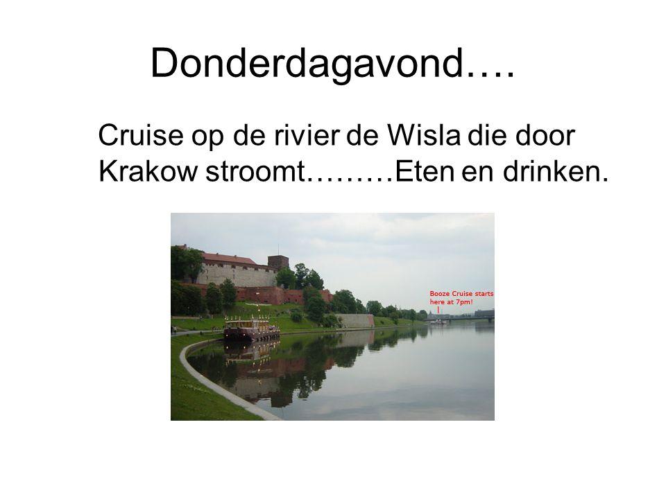 Donderdagavond…. Cruise op de rivier de Wisla die door Krakow stroomt………Eten en drinken.