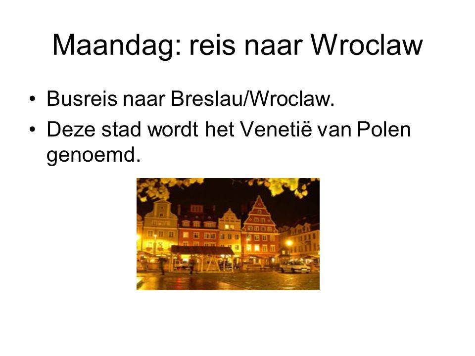Maandag: reis naar Wroclaw