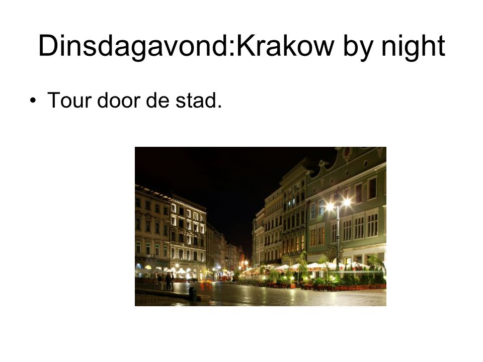 Dinsdagavond:Krakow by night
