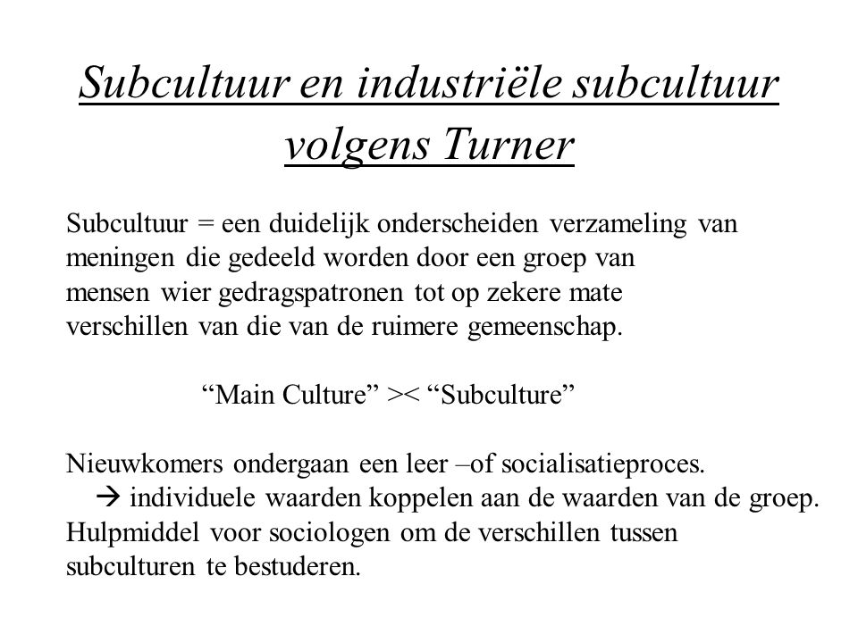 Subcultuur en industriële subcultuur volgens Turner