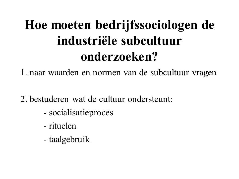 Hoe moeten bedrijfssociologen de industriële subcultuur onderzoeken