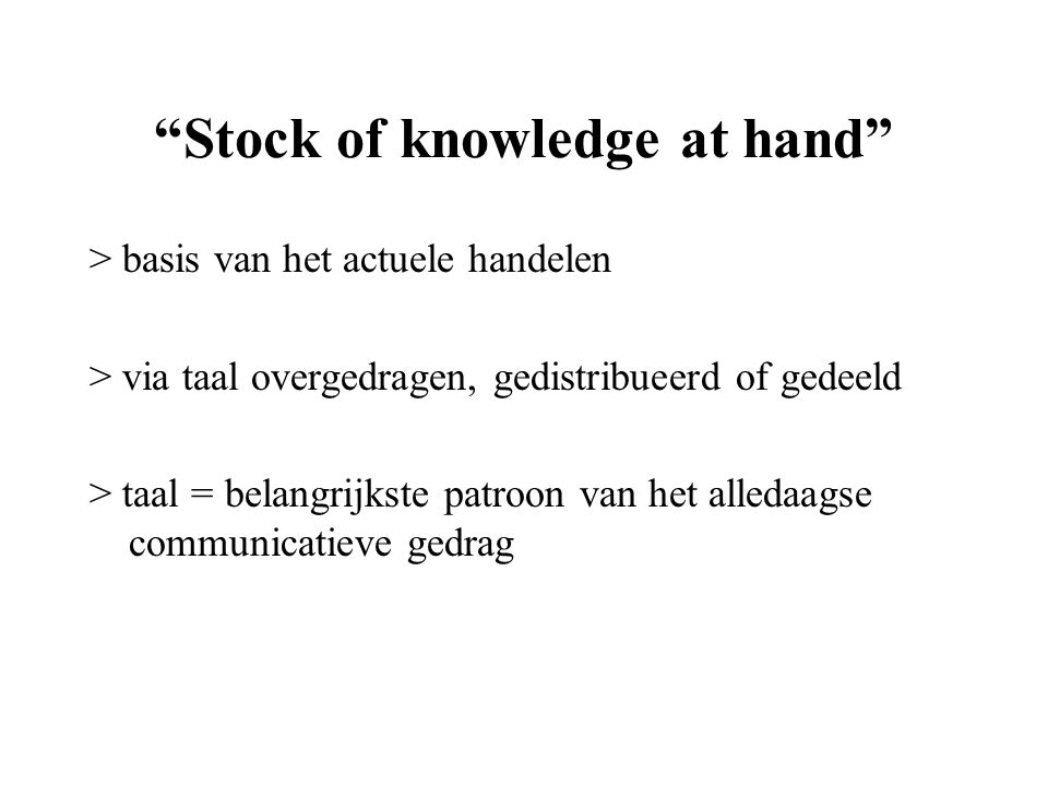 Stock of knowledge at hand