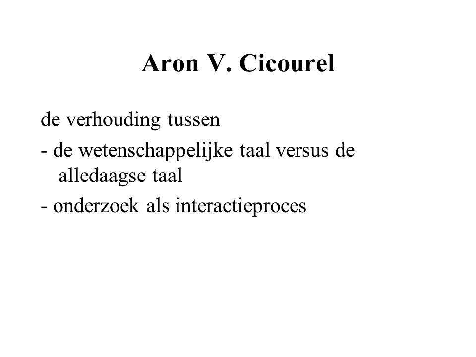 Aron V. Cicourel de verhouding tussen